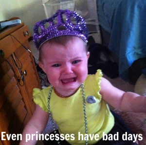 Even princesses have bad days